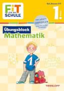 Tessloff FiT FÜR DIE SCHULE: Übungsblock Mathematik 1. Klasse, Taschenbuch, 80 Seiten, ab 6 Jahren
